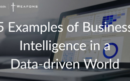 5 Examples of Business Intelligence in a Data-driven World