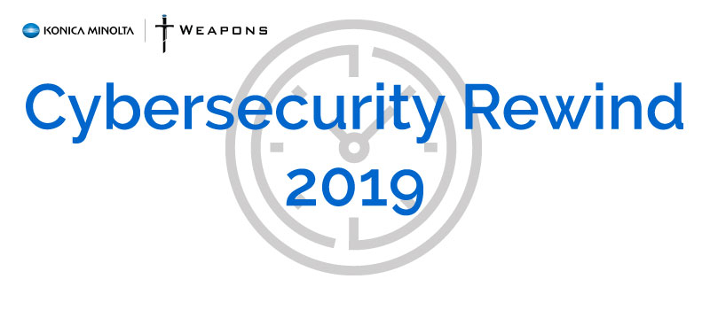 Cybersecurity Rewind 2019: A Year in Review