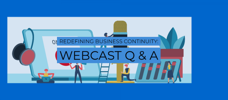 Redefining Business Continuity: Webcast Q & A