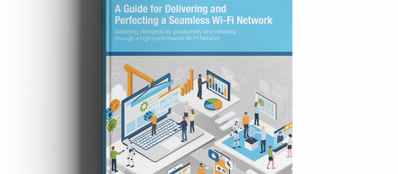 eBook: <br/> Guide for Delivering a Seamless Wi-Fi Network